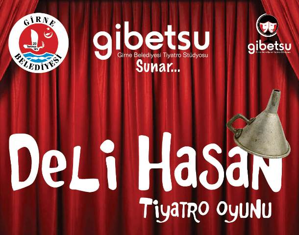 """GİBETSU """"Deli Hasan""""ı sahneliyor"""