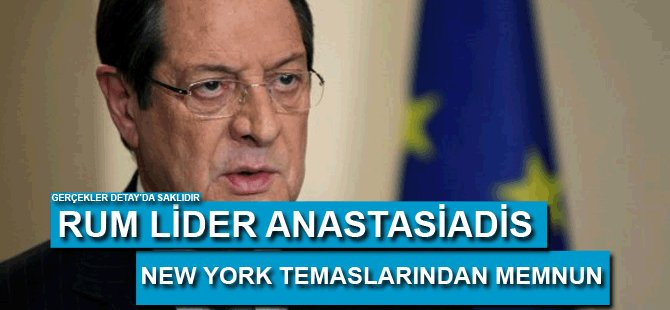 Anastasiadis New York temaslarından memnun
