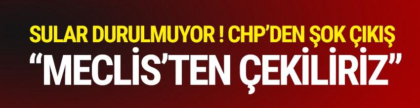 Sular durulmuyor ! CHP'den referandum için şok çıkış,Meclis'ten çekilme gündemde...