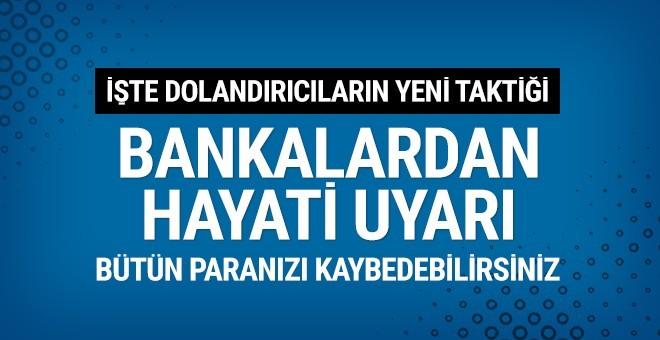 Bankalardan vatandaşa hayati uyarı! Bunu sakın yapmayın!