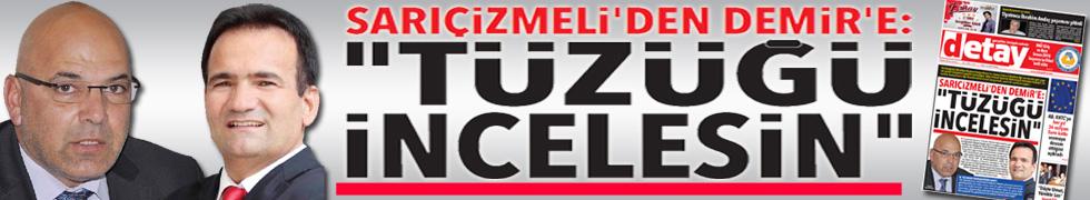 """SARIÇİZMELİ'DEN DEMİR'E: """"TÜZÜĞÜ İNCELESİN"""""""