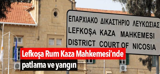 Lefkoşa Rum Kaza Mahkemesi'nde patlama ve yangın