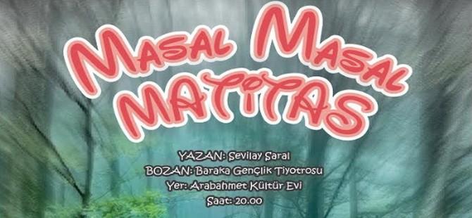 """""""Masal Masal Matitas"""" oyunu Mart ayında seyirci ile buluşuyor"""