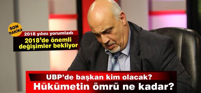 Hükümetin ömrü ne kadar? UBP başkanı kim olacak?