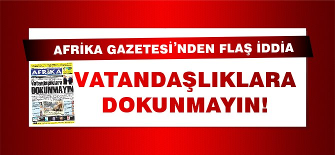 Ankara verilmiş vatandaşlıkların iptaline karşı çıktı iddiası!