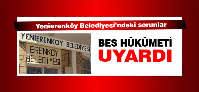 Yenierenköy Belediyesi'ndeki sorunlar: BES hükümeti uyardı