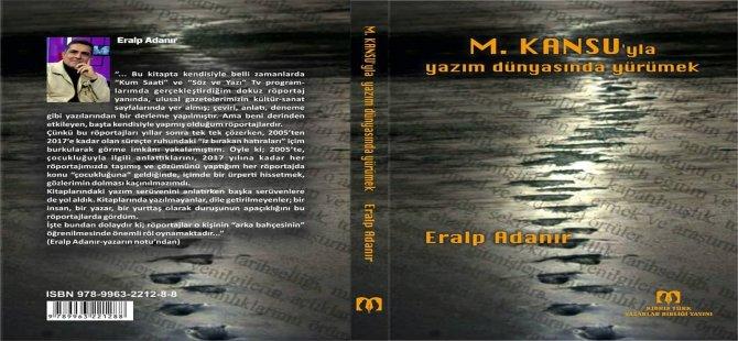 """Eralp Adanır'dan yeni kitap: """"M. Kansu'yla yazım dünyasına yürümek"""""""