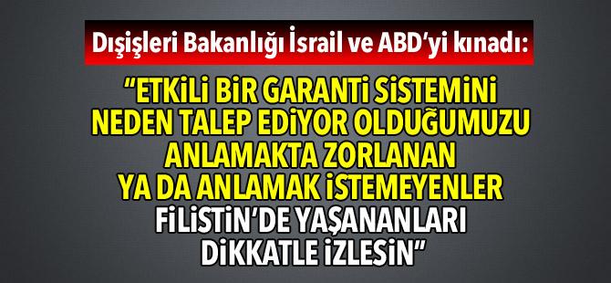 Dışişleri Bakanlığı İsrail ve ABD'yi kınadı