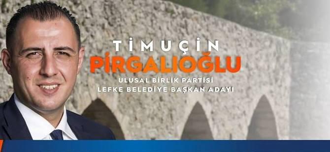 Pirgalıoğlu: Lefke ilçesi için güzel hayalleri olan yeni bir adayım...