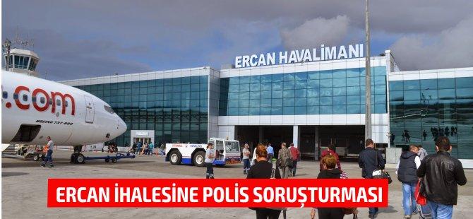 Bakan Atakan açıkladı...Ercan'la ilgili polis soruşturması açıldı