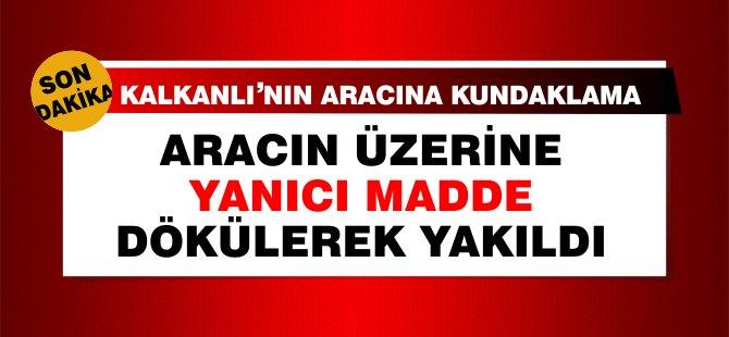 Vergi Dairesi Müdür Kalkanlı'nın aracı üzerine yanıcı madde dökülerek yakıldı!