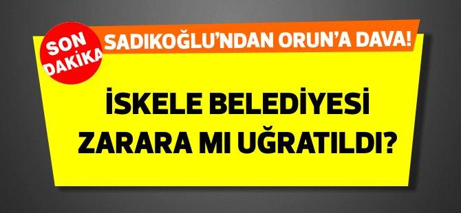 Sadıkoğlu'ndan Orun'a 600 Bin TL'lik dava!