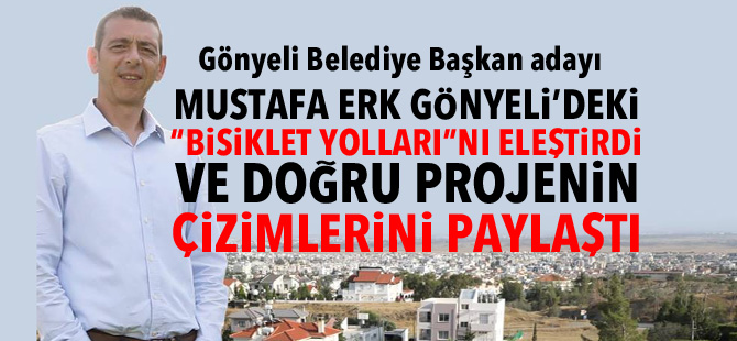 """Mustafa Erk Gönyeli'deki """"bisiklet yolları""""nı eleştirdi ve doğru projenin çizimlerini paylaştı"""