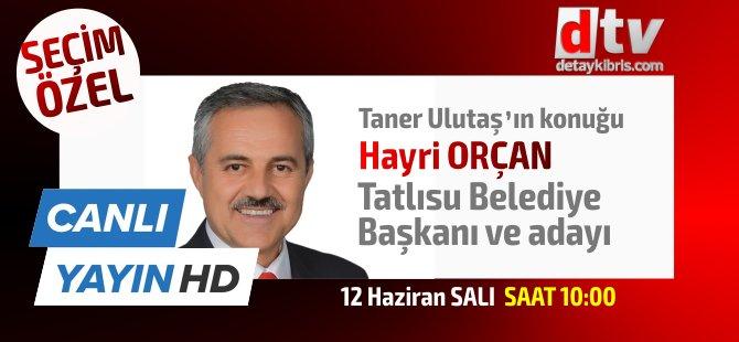 Taner Ulutaş'ın konuğu Tatlısu Belediye Başkanı ve adayı Hayri Orçan
