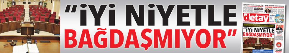 """""""İYİ NİYETLE BAĞDAŞMIYOR"""""""