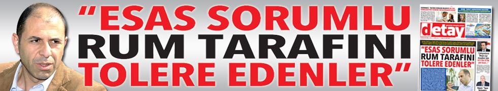 """""""ESAS SORUMLU RUM TARAFINI TOLERE EDENLER"""""""