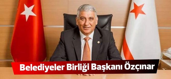 KıbrısTürk Belediyeler Birliği Başkanlığına Özçınar seçildi