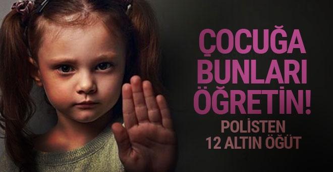 Polisten anne ve babalara 12 altın uyarı! Çocuklarınızın...