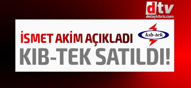 """AKİM: """"KIB-TEK 2014 yılında satıldı"""""""