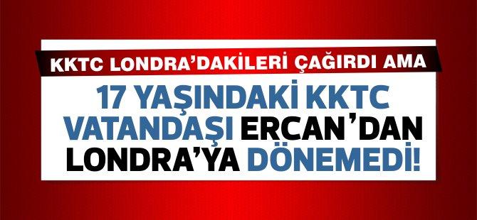 17 Yaşında KKTC'ye geldi ama  Ercan'dan Londra'ya dönmesine izin verilmedi!