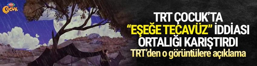 TRT Çocuk'ta ''eşeğe tecavüz'' iddiası ortalığı karıştırdı