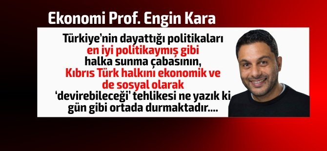 Prof. Kara, Birikim Özgür'ün iddia ettiği şekilde olmaz!Türkiye'nin dayattığı politikaları en iyi politikaymış gibi halka sunma çabası