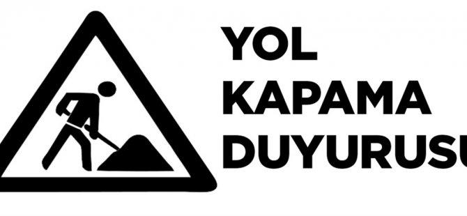LTB Yol Kapama Duyurusu