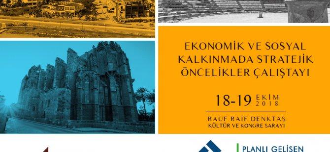"""""""Ekonomik ve Sosyal Kalkınmada Stratejik Öncelikler Çalıştayı"""" düzenleniyor"""