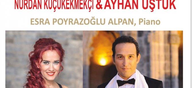 Soprano Nurdan Küçükekmekçi ve Tenor Ayhan Uştuk 30 Ekim'de konser Verecek