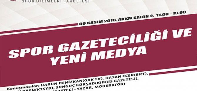 Yakın Doğu Üniversitesi Spor Bilimleri Fakültesi'nde Spor Gazeteciliği ve Yeni Medya Konulu Panel