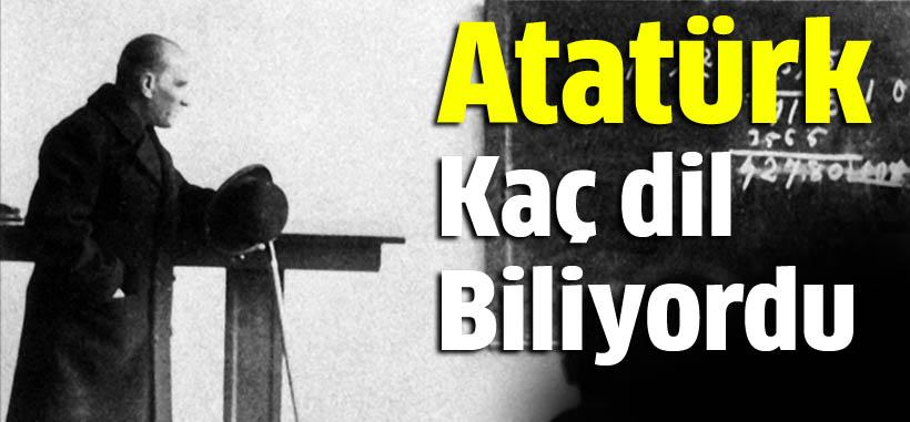 Atatürk kaç dil biliyordu?