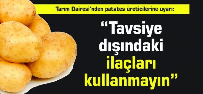 Tarım Dairesi'nden patates üreticilerine uyarı