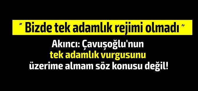 """Akıncı: """"Çavuşoğlu'nun tek adamlık vurgusunu üzerime almam söz konusu değil!"""""""