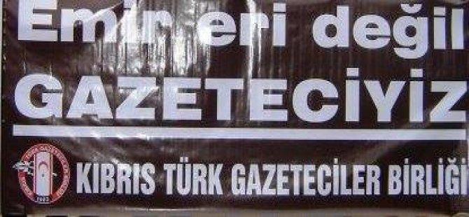 """Kıbrıs Türk Gazeteciler Birliği: """"Emir eri değil gazeteciyiz"""""""