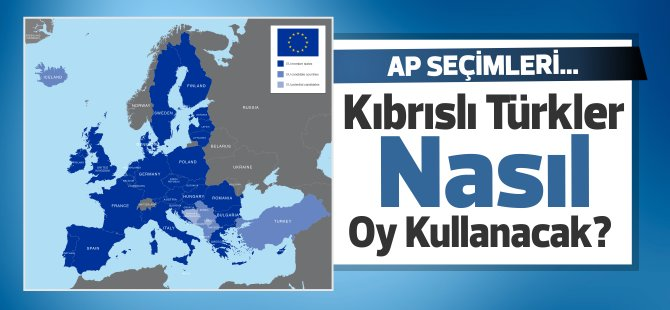Avrupa Parlementosu seçimlerinde Kıbrıslı Türkler Nasıl oy kullanacak?