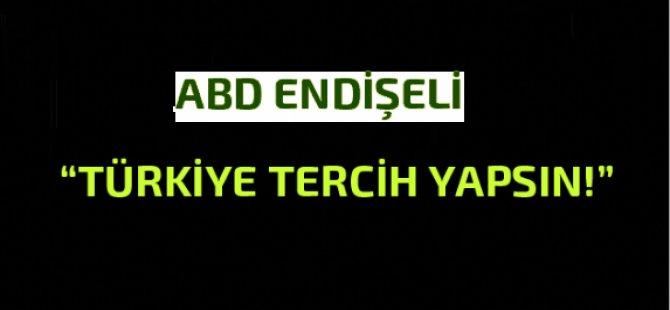 """""""Türkiye tercih yapsın"""""""