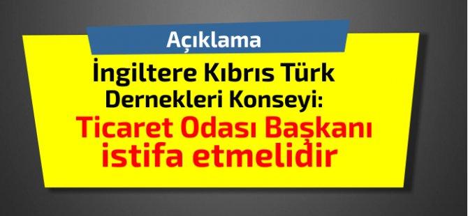 İngiltere Kıbrıs Türk Dernekleri Konseyi:Ticaret Odası Başkanı istifa etmelidir