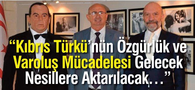 """""""Kıbrıs Türkü'nün Özgürlük ve Varoluş Mücadelesi Gelecek Nesillere Aktarılacak…"""""""