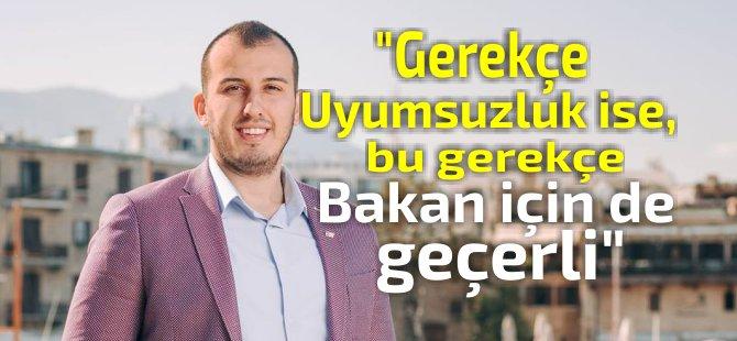 """Kıb-TEK YK üyesi Avcıoğlu: """"Gerekçe Uyumsuzluk ise bu Bakan için de geçerli"""""""