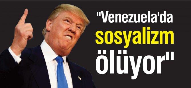 """""""Venezuela'da sosyalizm ölüyor"""""""