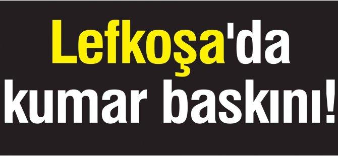 Lefkoşa'da kumar baskını !