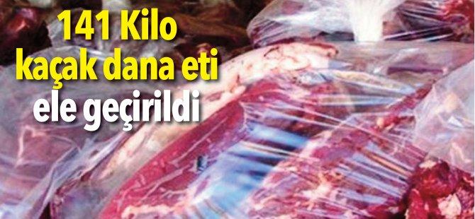 141 Kilo kaçak dana eti ele geçirildi