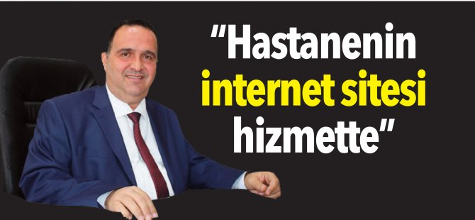 """Hastanenin internet sitesi hizmette"""