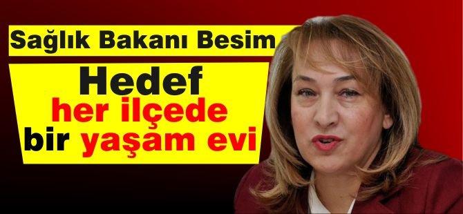 Filiz Besim: Hedef her ilçede bir yaşam evi