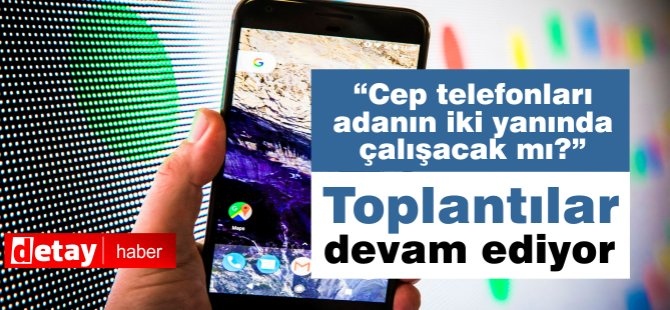 Cep telefonlarının adanın iki tarafında da çekmesi için çalışmalar devam ediyor