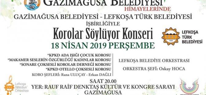 Gazimağusa Belediyesi'nin himayesinde Korolar Söylüyor konseri Gazimağusa'da yapılıyor