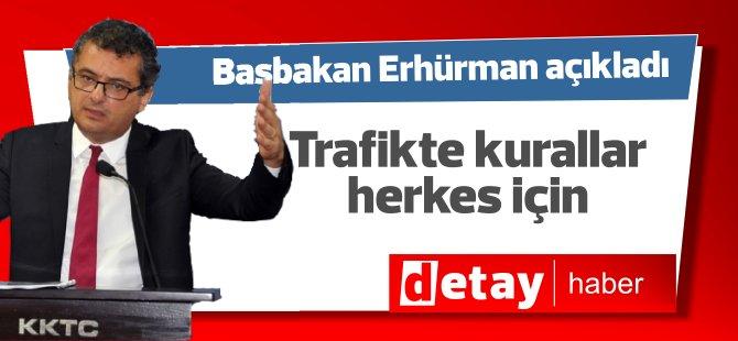 Başbakan Tufan Erhürman: Trafikteki kurallar herkes için geçerlidir