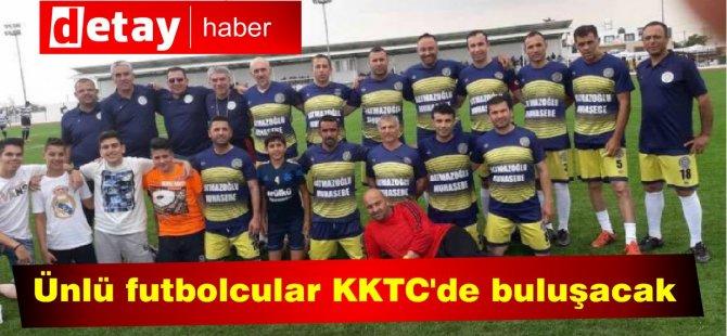Ünlü futbolcular KKTC'de buluşacak