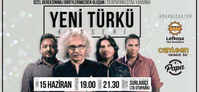Yeni Türkü 15 Haziran'da LTB organizasyonuyla Lefkoşa'da
