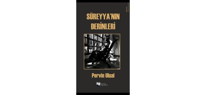 """Yeni bir roman: """"Süreyya'nın Derinleri"""
